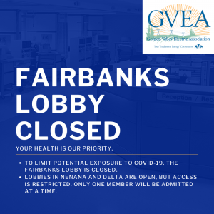 GVEA Fairbanks Lobby Closed, Access to Lobbies in Delta and Nenana Remain Restricted