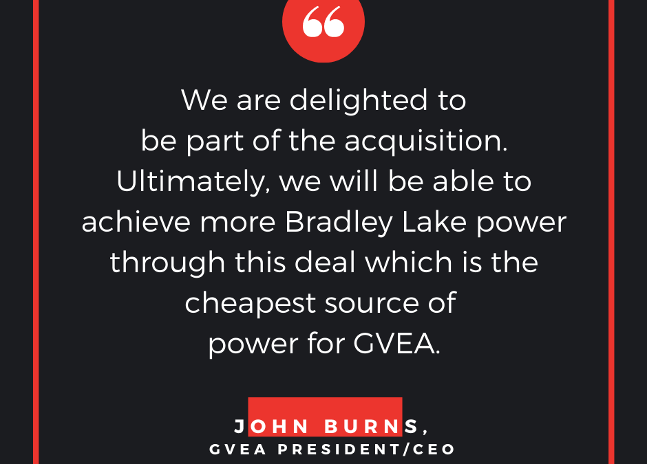 AEA acquisition of SSQ Transmission Line provides GVEA more future access to less expensive Bradley Lake hydroelectric power.